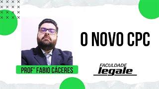 O NOVO CPC – Prof. Fábio Cáceres