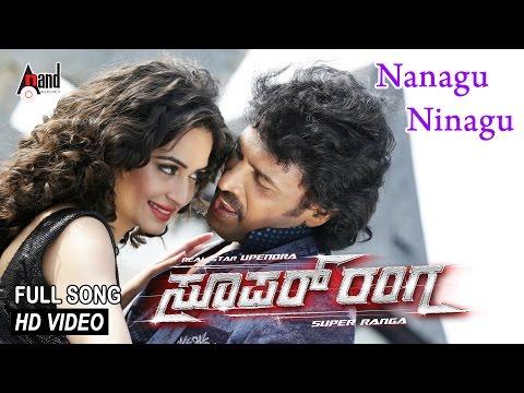 Xxx Mp4 Super Ranga Nanagu Ninagu Full Song Feat Upendra Kriti Kharbanda New Kannada 3gp Sex