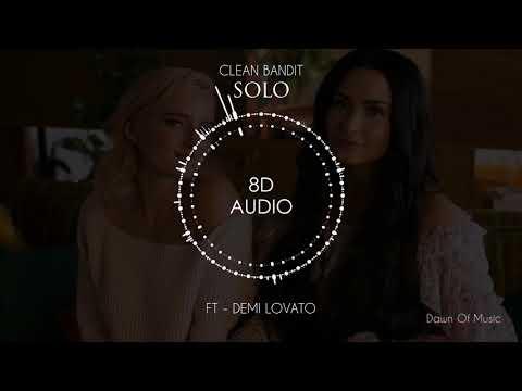 Clean Bandit - Solo ft. Demi Lovato | 8D Audio || Dawn of Music