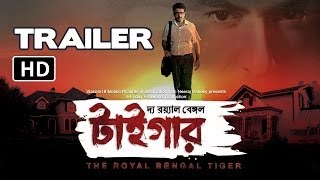 The Royal Bengal Tiger - Official Trailer | Jeet, Abir Chaterjee, Priyanka Sarkar, Shraddha Das