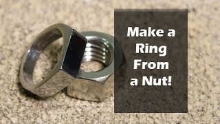 How to Make a Ring from a Nut