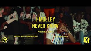 J Molley - Never Know ( Official Music Video )