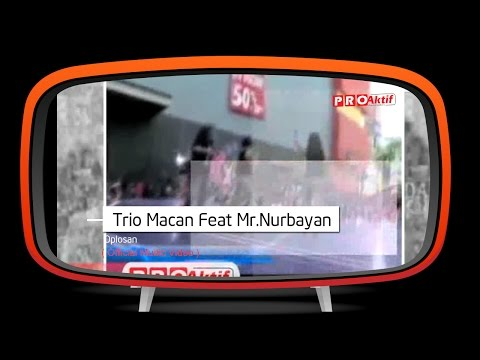 Trio Macan & Mr Nurbayan - Oplosan (Official Music Video) Mp3
