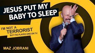 """Jesus Put my Baby to Sleep"" | Maz Jobrani - I"