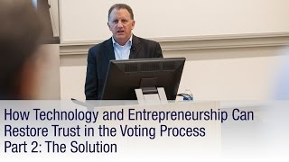 How Technology and Entrepreneurship Can Restore Trust in the Voting Process (Part 2)