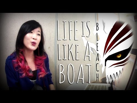 Bleach Ost Life Is Like A Boat Rie Fu Cover By Marianne Topacio