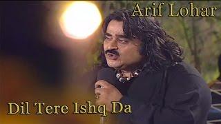 Arif Lohar - Dil Tere Ishq Da
