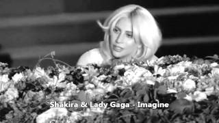 Shakira & Lady Gaga -  Imagine (Duet Version) (Mashup)