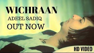 Adeel Sadiq - Wichran   Official HD Video 2016