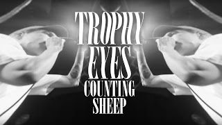 Trophy Eyes - Counting Sheep (Official Music Video)
