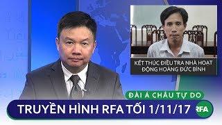 Thời sự tối 1/11/2017   Kết thúc điều tra nhà hoạt động Hoàng Đức Bình © Official RFA