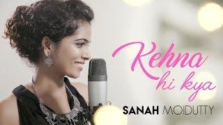 Kehna Hi Kya (Cover) - Sanah Moidutty | Bombay | A.R. Rahman