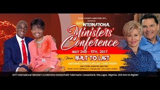 Bishop Oyedepo @ International Ministers Conference 2017 #BuiltToLast Opening Session May 02,  2017