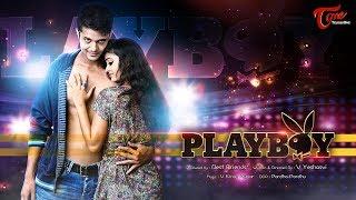 PLAYBOY | Telugu Short Film 2016 | Directed by V Yeshasvee | Sudhakar Boina | #TeluguShortFilms