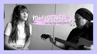 Migraine by Moonster 88 (Cover by Andrea Brillantes)