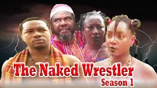 Download The Naked Wrestler    -  Nigerian Nollywood Movie 3Gp Mp4