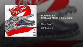11. Mauri Corey - Run the City feat  Ava Marie & FA Meech ( Produced By DetroitRedd )