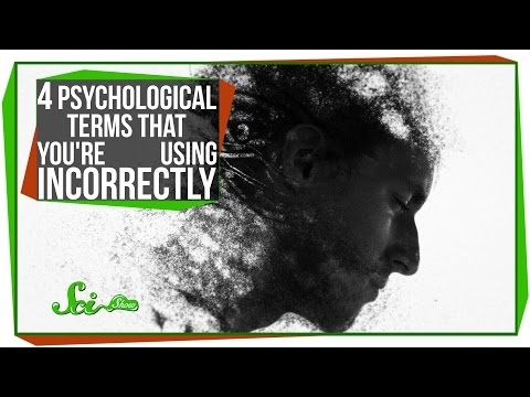 4 Psychological Terms That You re Using Incorrectly