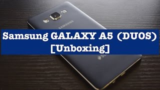 Samsung GALAXY A5 (DUOS) [Unboxing]