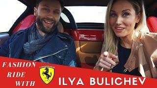 FERRARI FASHION RIDE with ILYA BULICHEV // Episode 3 // Girl driving a Ferrari