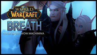 Breath - Wow Machinima