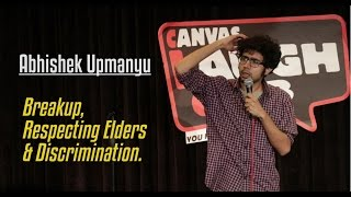 Breakup, Respecting Elders, & Discrimination | Stand-Up Comedy by Abhishek Upmanyu