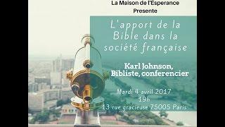 L'apport de la Bible dans la société française - Karl Johnson