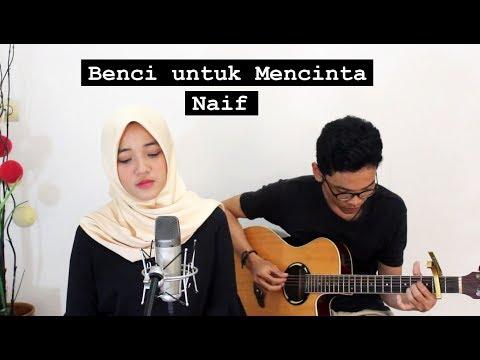 Benci Untuk Mencinta Naif Cover Ii Fina Nugraheni Ii Indonesia