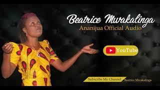 Beatrice Mwakalinga Ananijua (Official Audio)