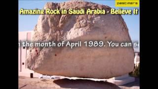 Amazing Rock in Saudi Arabia - Believe It