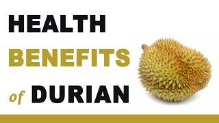 Health Benefits of Durian Fruit