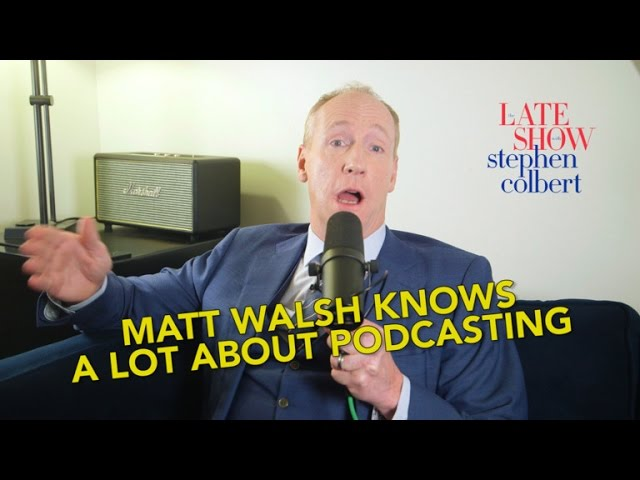 Matt Walsh Knows A Lot About Podcasting