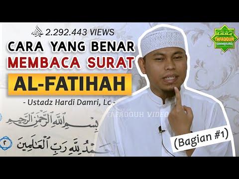 Memperbaiki Bacaan Surah Al Fatihah (Bag. I)  - Ustadz Hardi Damri, Lc