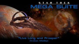 Star Trek Mega Suite: Live Long and Prosper (Vulcan Suite)