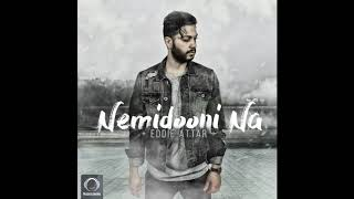 "Eddie Attar - ""Nemidooni Na"" OFFICIAL AUDIO"