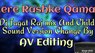 Mere Rashke Qamar ---- Dj jagat raj mix and Child Version Change By AK EDITING