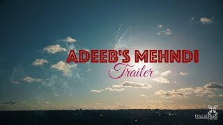 Adeeb's Mehndi   Fullscreen Cinema   Pakistani Trailer 2017 | Next Day Edit