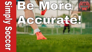 How To Improve Your Shot Accuracy In Soccer - Keeping Your Composure