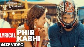 PHIR KABHI Lyrical Video | M.S. DHONI -THE UNTOLD STORY | Arijit Singh | Sushant Singh Disha Patani