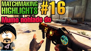 CS:GO Matchmaking Highlights #16 - Mumo nohlade do