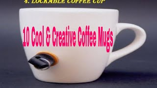 10 Cool & Creative Coffee Mugs! Most Beautiful Top 10 Unique Coffee Mugs In The World #10