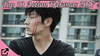 Top 10 Action Kdramas 2017 (All The Time)