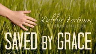 Saved by Grace - Debbie Fortnum [Official Lyric Video]
