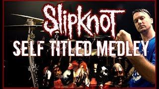 SLIPKNOT MEDLEY - Self-Titled