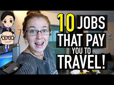 10 JOBS THAT PAY YOU TO TRAVEL THE WORLD