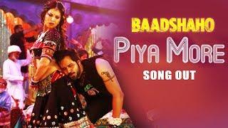 Piya More Song हुआ रिलीज़ | Baadshaho | Emraan Hashmi, Sunny Leone