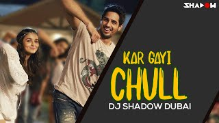 Kapoor & Sons | Kar Gayi Chull | DJ Shadow Dubai Remix | Full Video