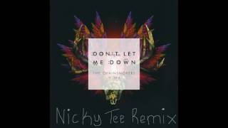 The Chainsmokers ft. Daya - Don't Let Me Down (Nicky Tee Remix)