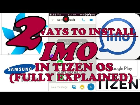 How to INSTALL IMO (free video calling app) in TIZEN OS  SAMSUNG Z2,Z1,Z3.