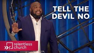 Pastor John Gray: Tell The Devil No